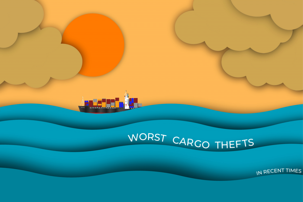worst cargo thefts in recent times